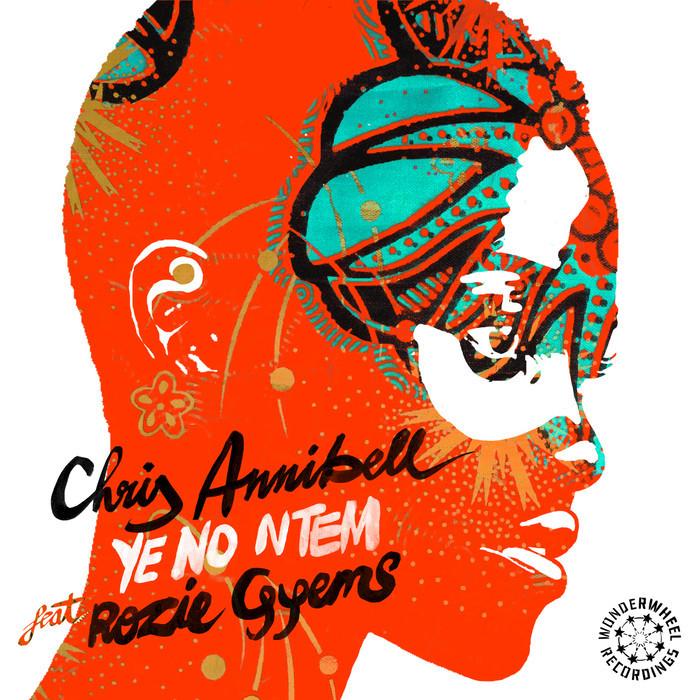 CHRIS ANNIBELL feat ROZIE GYEMS - Ye No Ntem