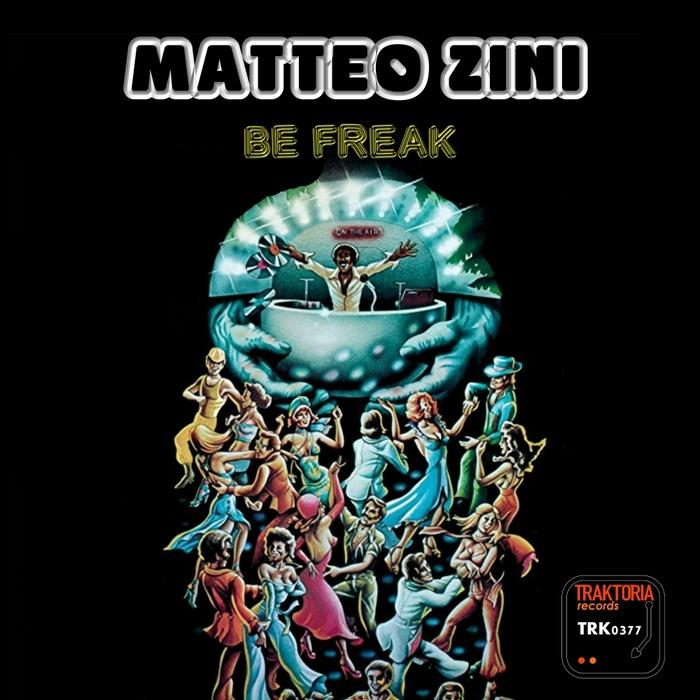 MATTEO ZINI - Be Freak