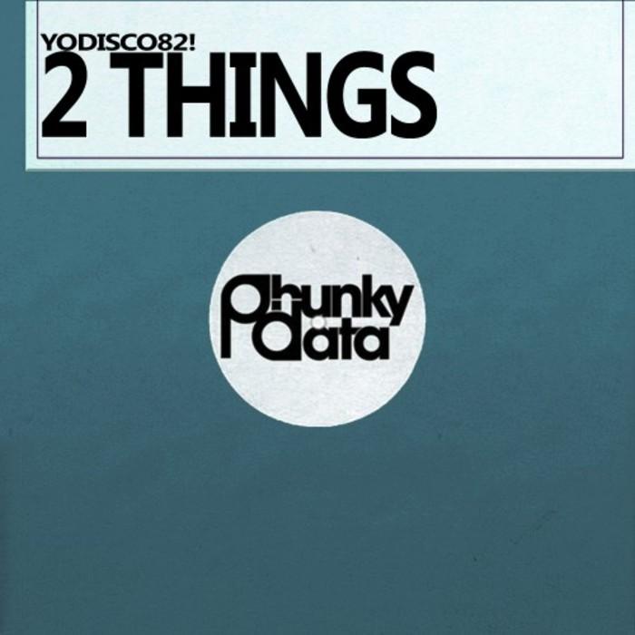 YoDisco82! – 2 Things [Phunky Data]