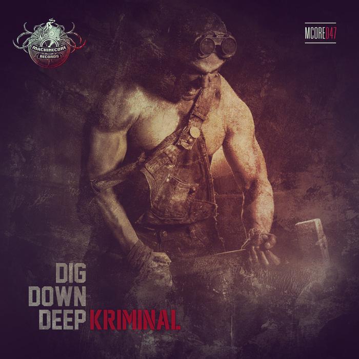 KRIMINAL - Dig Down Deep