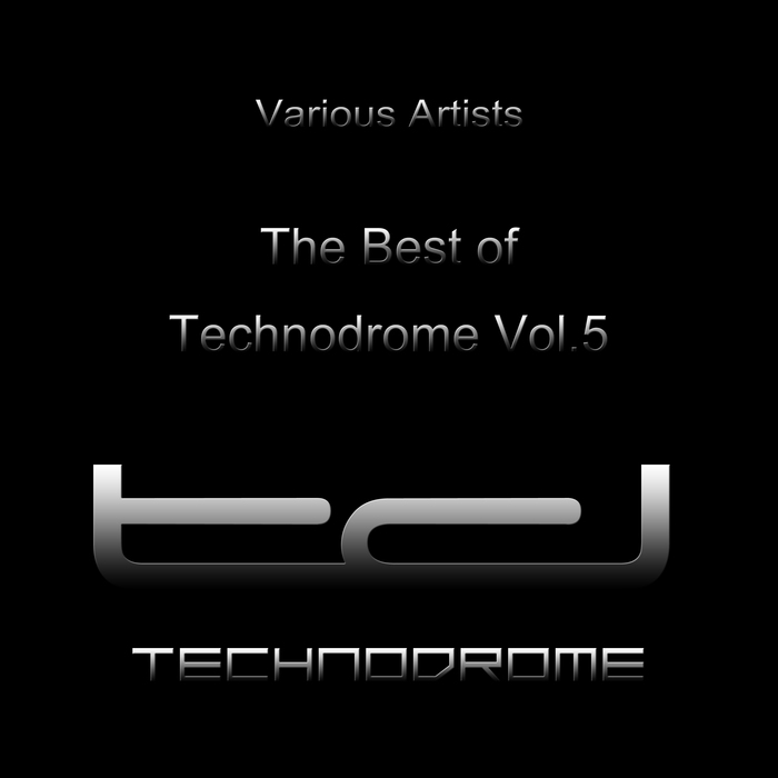 VARIOUS - The Best Of Technodrome Vol 5