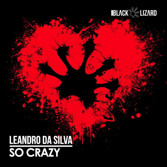 LEANDRO DA SILVA - So Crazy