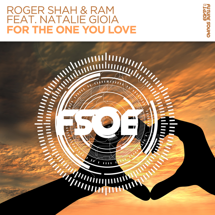 ROGER SHAH & RAM feat NATALIE GIOIA - For The One You Love