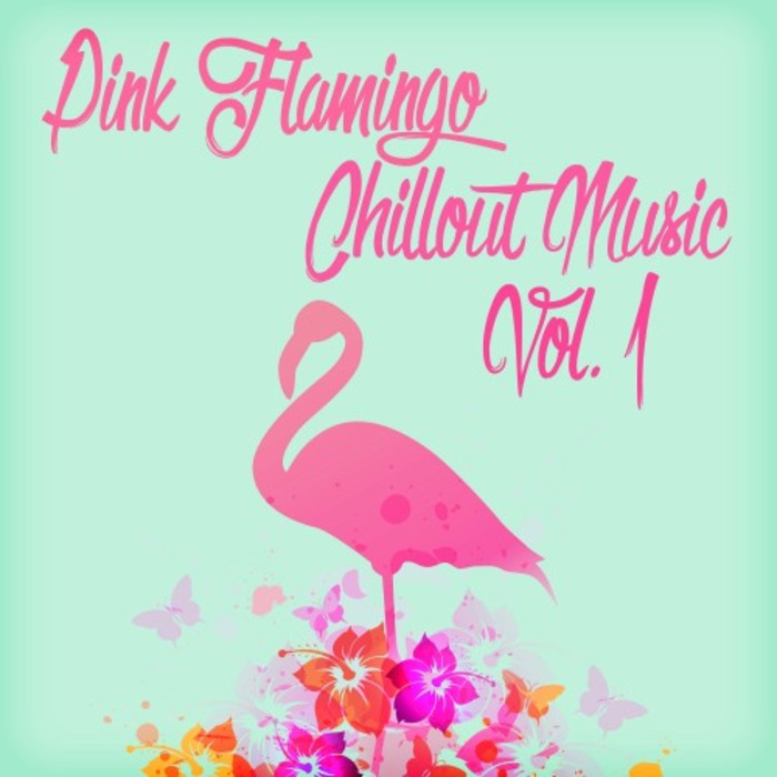 VARIOUS - Pink Flamingo Chillout Music Vol 1