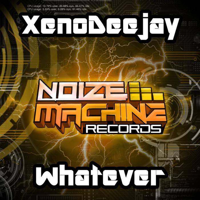 XENODEEJAY - Whatever