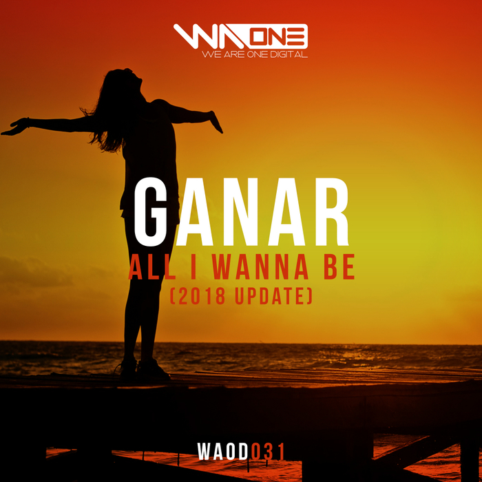 GANAR - All I Wanna Be (2018 Update)