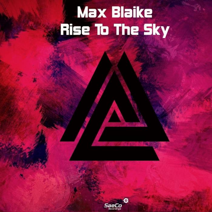 MAX BLAIKE - Rise To The Sky