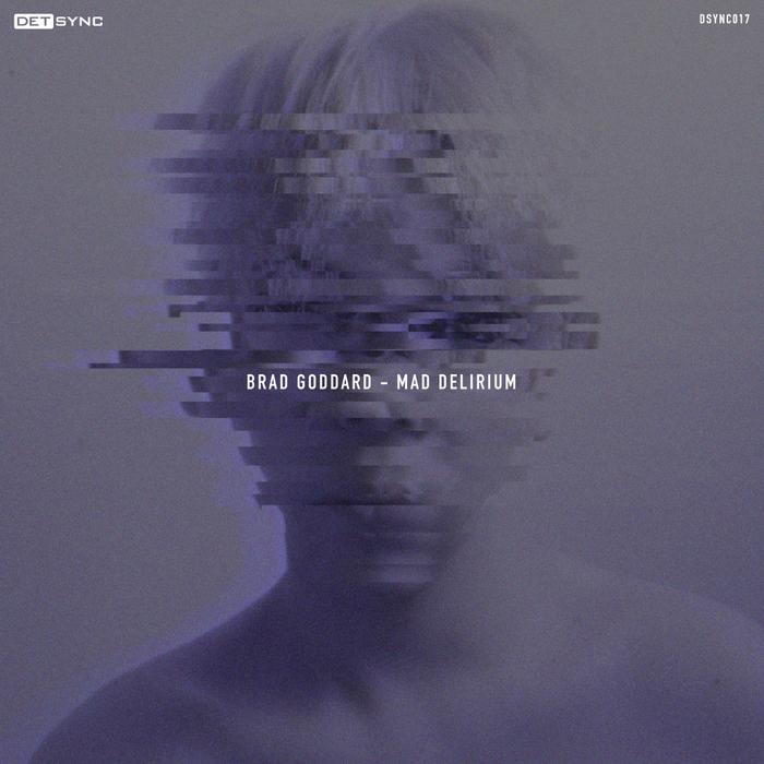 BRAD GODDARD - Mad Delirium EP