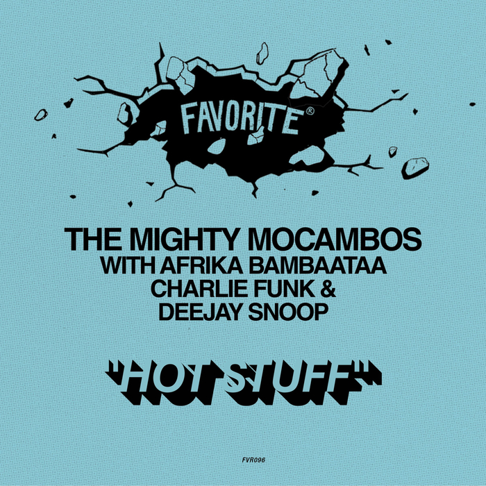 THE MIGHTY MOCAMBOS with AFRIKA BAMBAATAA/CHARLIE FUNK/DEEJAY SNOOP - Hot Stuff