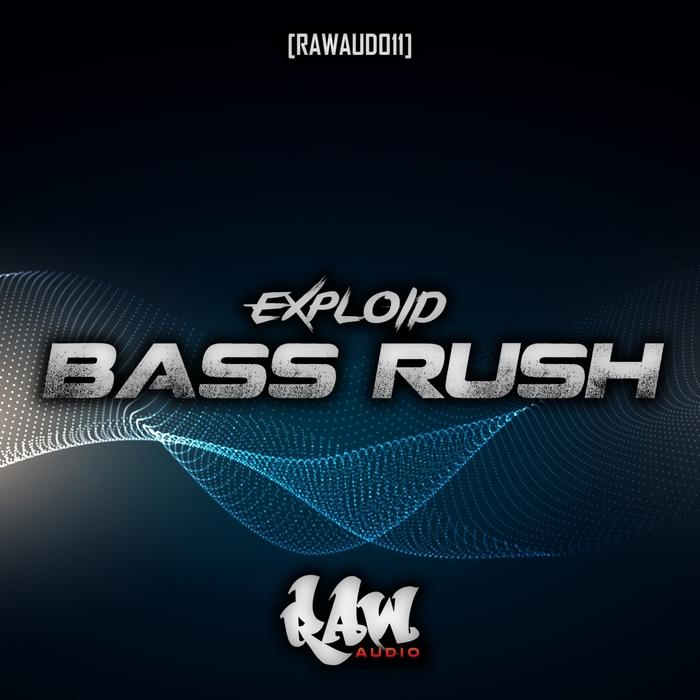 EXPLOID - Bass Rush