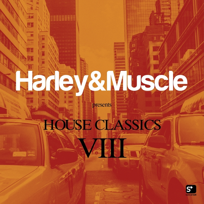 VA – House Classics VIII (Presented By Harley & Muscle) [Soulstar Records]