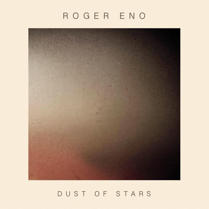 ROGER ENO - Dust Of Stars