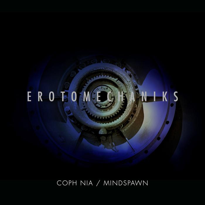 COPH NIA/MINDSPAWN - Erotomechaniks