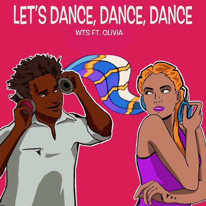 WTS feat Olivia - Let's Dance, Dance, Dance (Blakk Habit Remix)