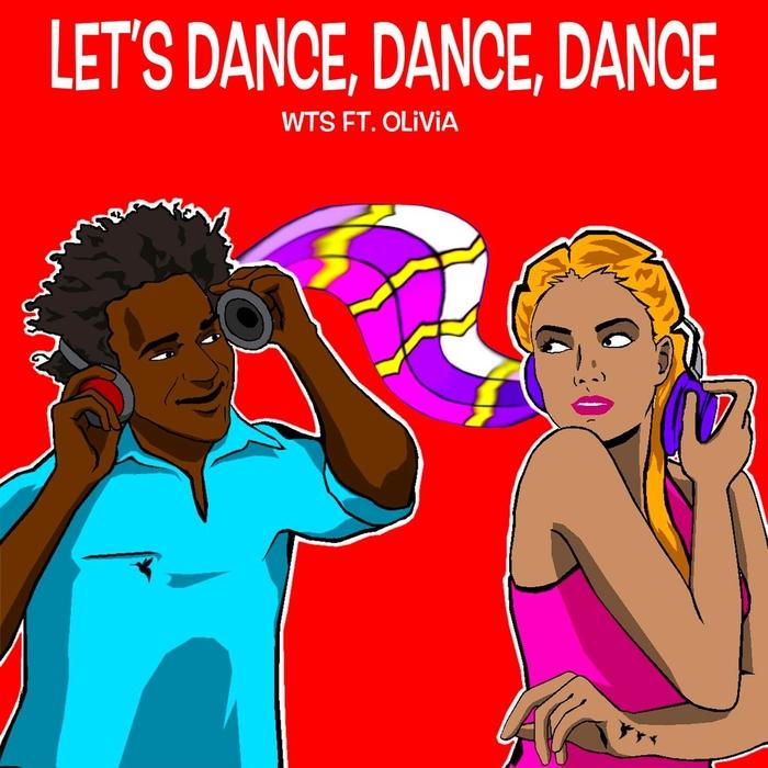 WTS feat Olivia - Let's Dance, Dance, Dance (Charles Jay Remix)