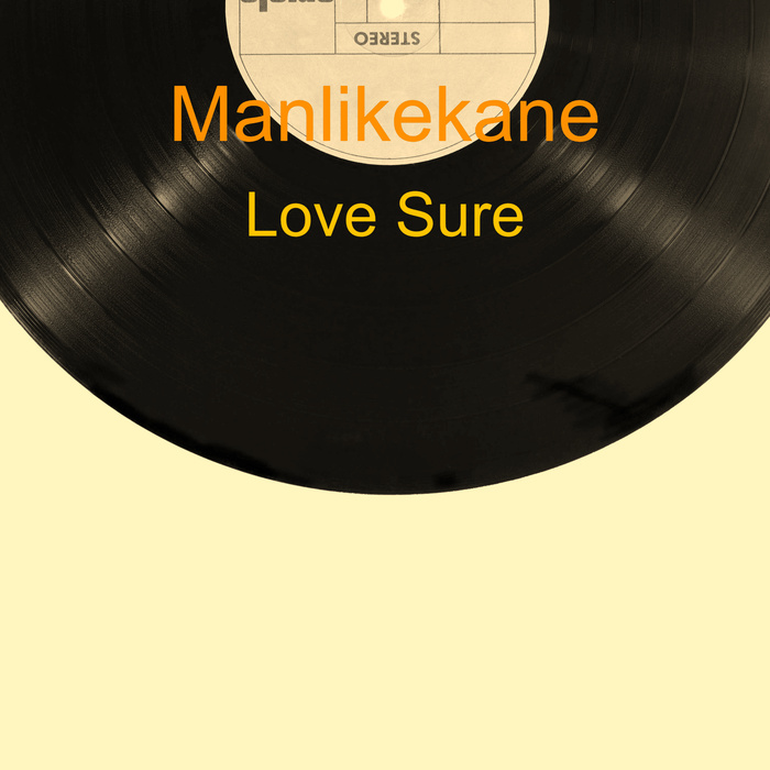 MANLIKEKANE - Love Sure