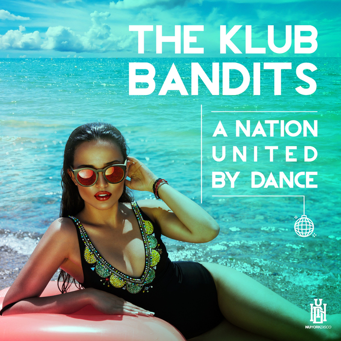 THE KLUB BANDITS - A Nation United By Dance