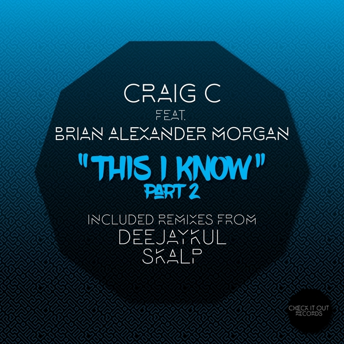 BRIAN ALEXANDER MORGAN/CRAIG C - This I Know (Part 2)