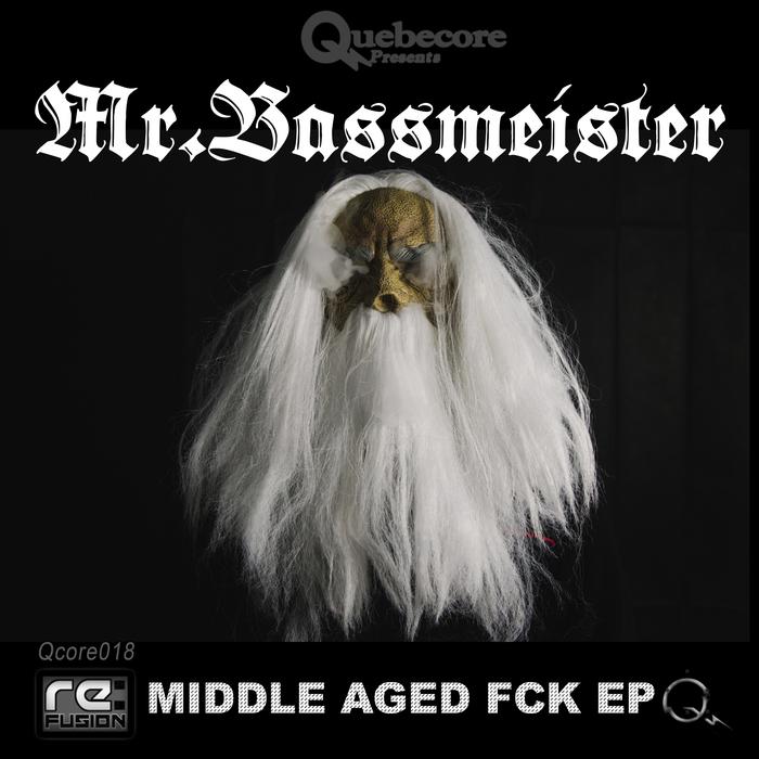 MR BASSMEISTER - Middle Aged Fck EP