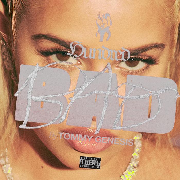 TOMMY GENESIS - 100 Bad