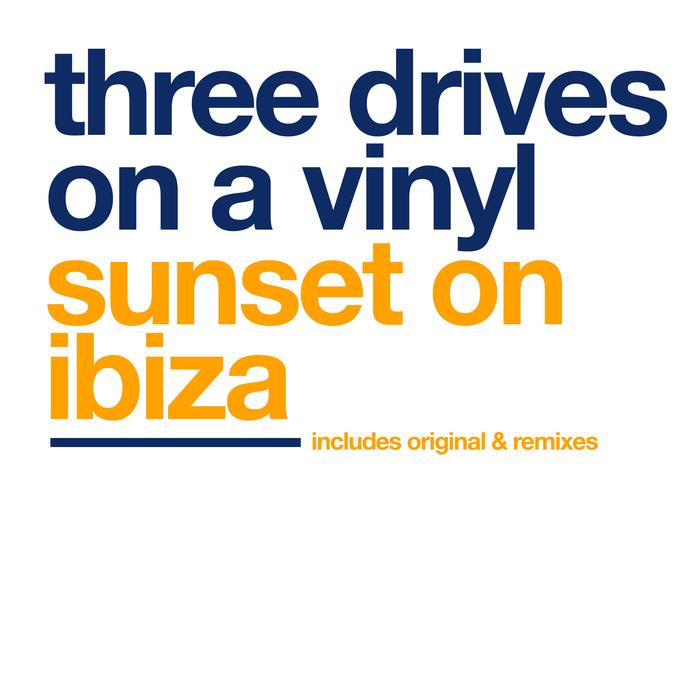 THREE DRIVES ON A VINYL - Sunset On Ibiza
