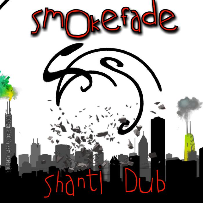 SMOKEFADE - Shanti Dub