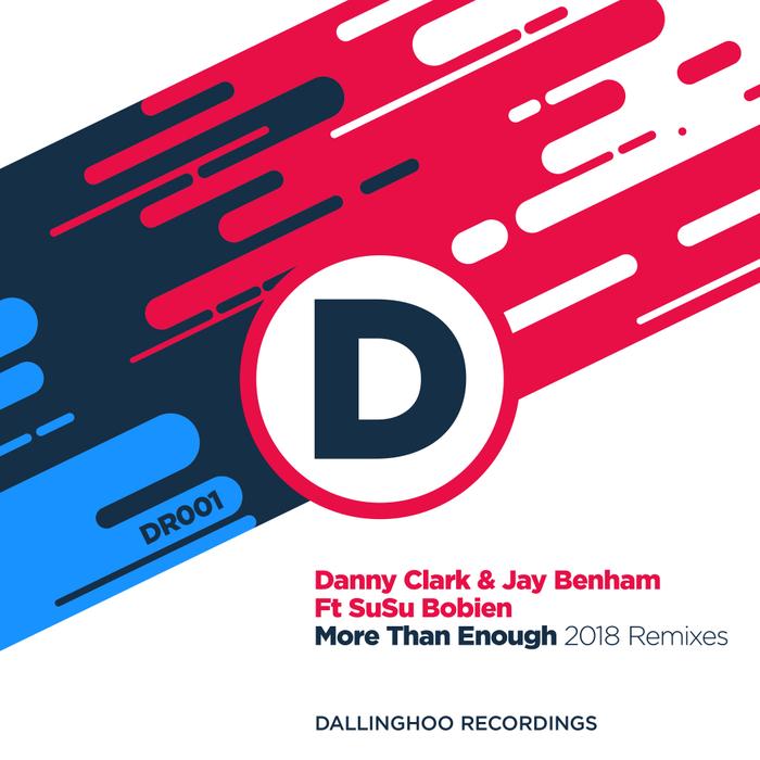 DANNY CLARK/JAY BENHAM feat SUSU BOBIEN - More Than Enough (Danny Clark 2018 Remix)
