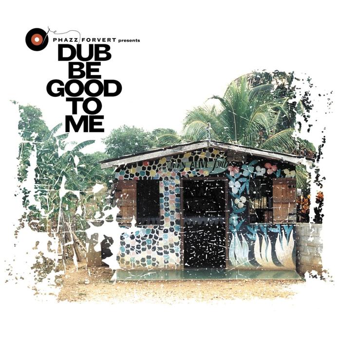 VARIOUS - Phazzforvert Vol 1 - Dub Be Good To Me