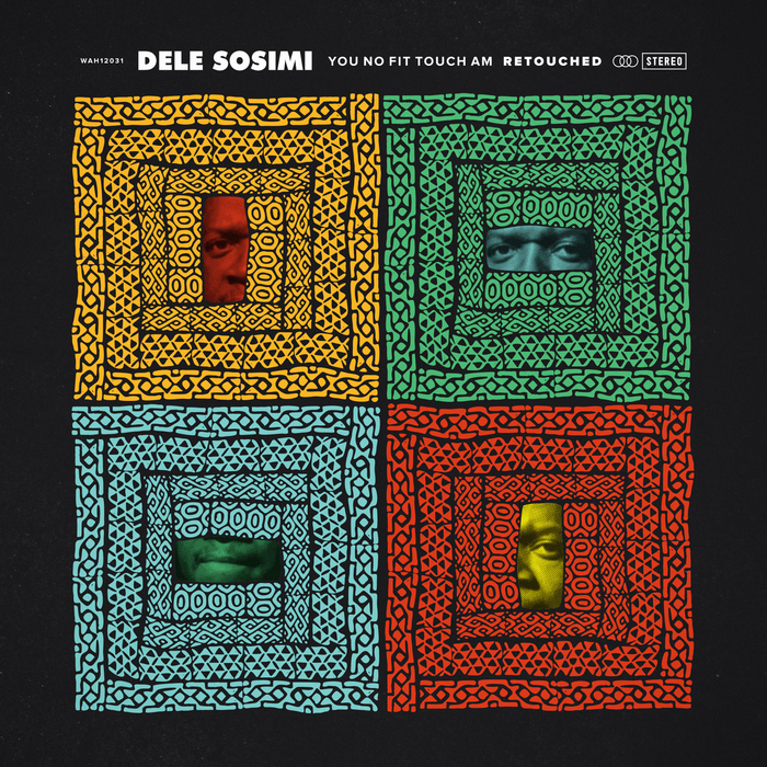 DELE SOSIMI - You No Fit Touch Am (Retouched)