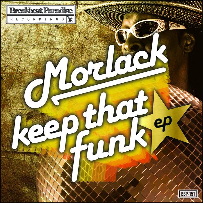 MORLACK - Keep That Funk EP