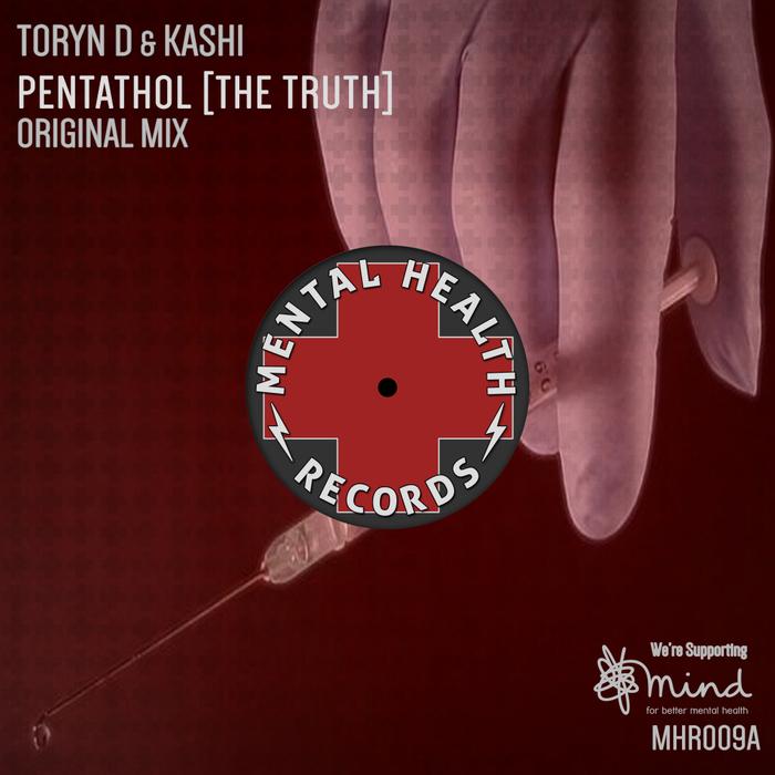 TORYN D & KASHI - Pentathol (The Truth)