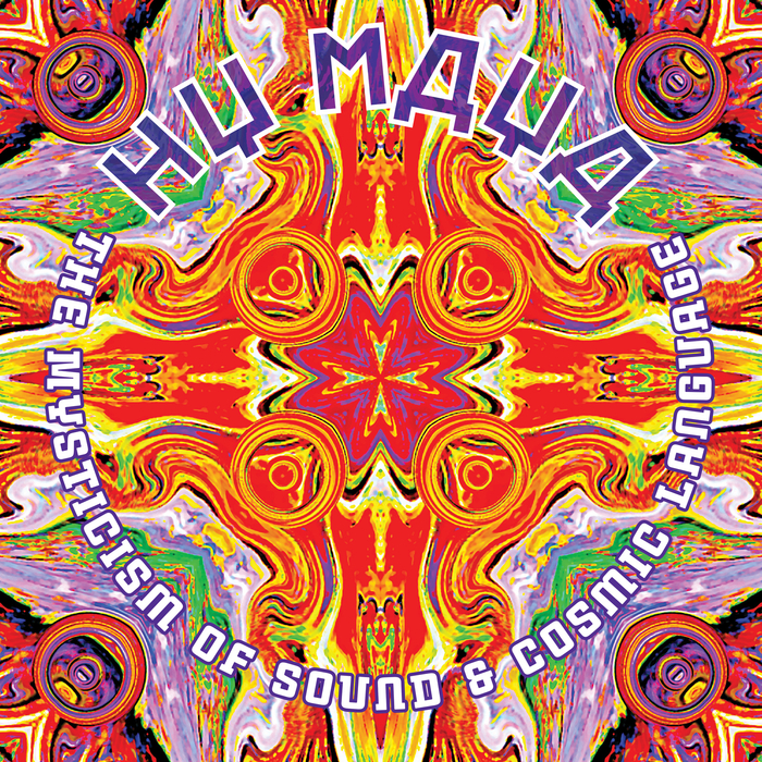 HY MAYA - The Mysticism Of Sound & Cosmic Language