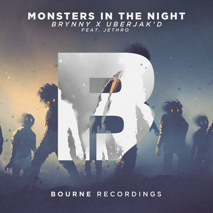 UBERJAK'D & BRYNNY feat JETHRO - Monsters In The Night