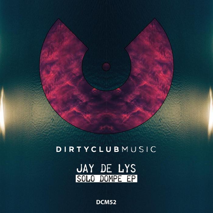 JAY DE LYS - Solo Dompe EP