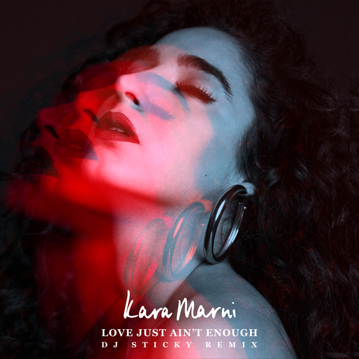 KARA MARNI - Love Just Ain't Enough