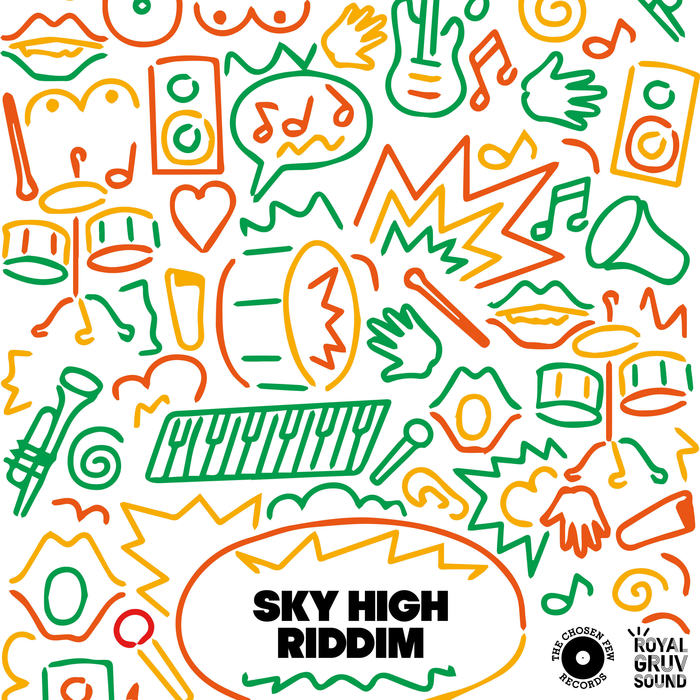 SHEBA/CROSBY/DADDY SPENCER/JAH BALANCE/ROYAL GRUV SOUND - Royal Gruv Sound Presents Sky High Riddim