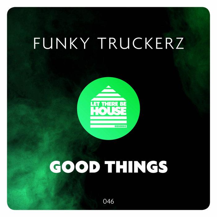 FUNKY TRUCKERZ - Good Things