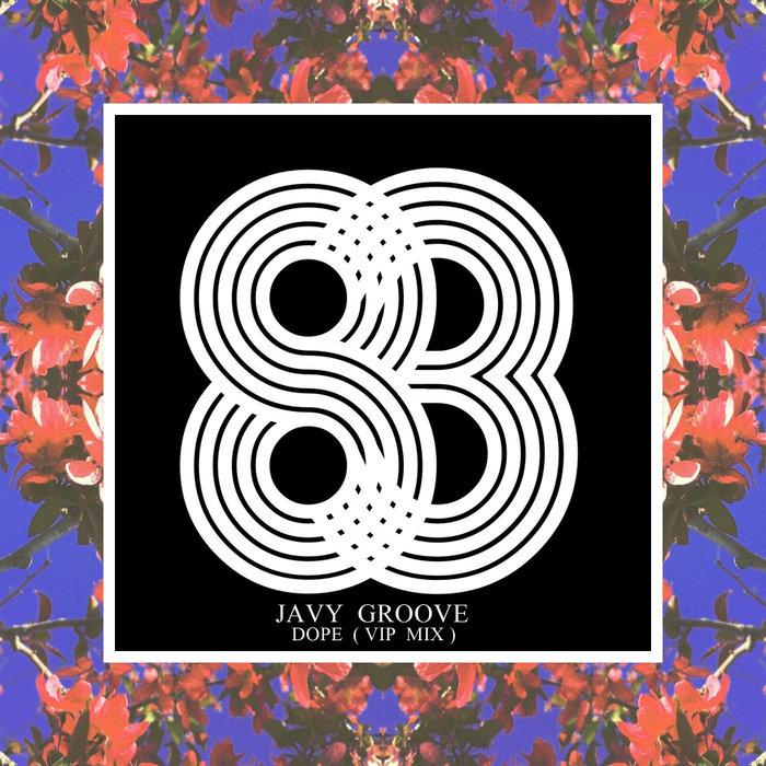 JAVY GROOVE - Dope