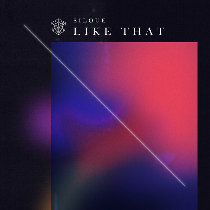 SILQUE - Like That