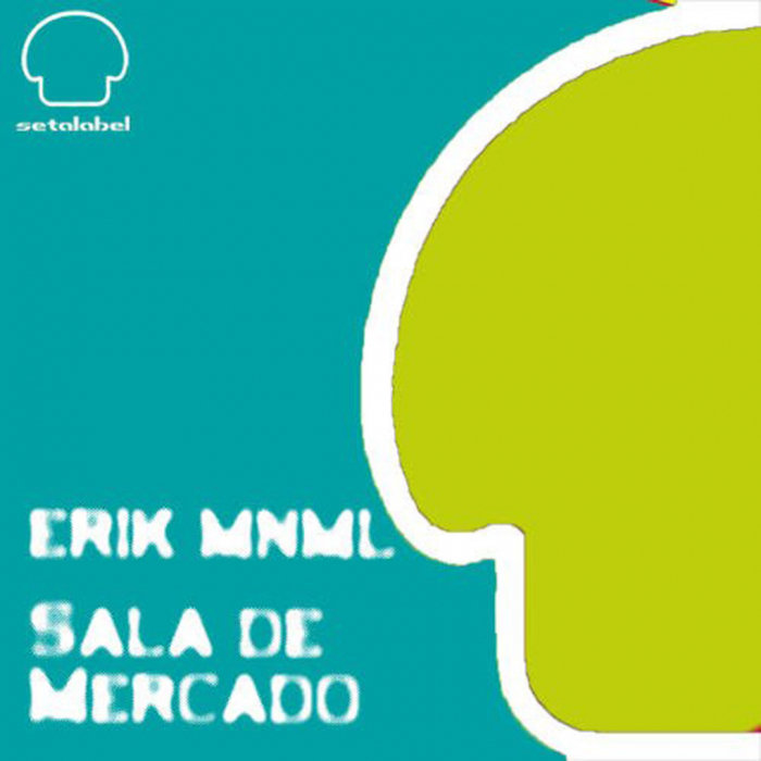 [E]RIK MNML - Sala De Mercado