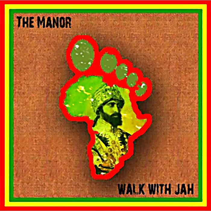 THE MANOR - Walk With Jah
