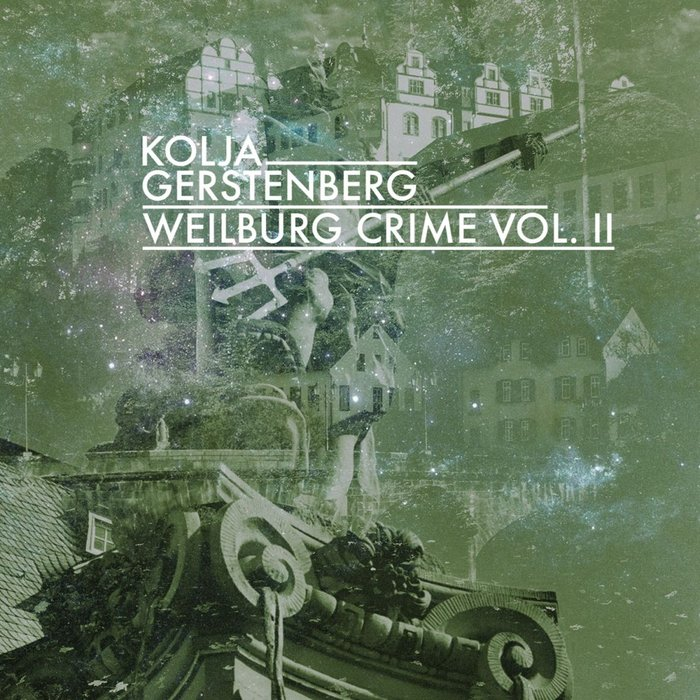 KOLJA GERSTENBERG & SCHIGGERIA - Weilburg Crime Vol II