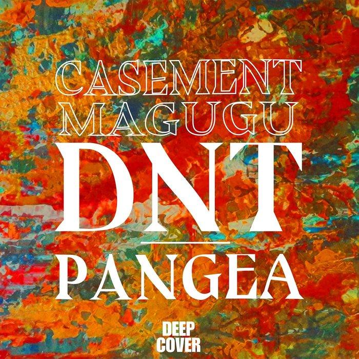 CASEMENT - DNT/Pangea