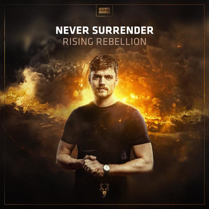 NEVER SURRENDER - Rising Rebellion