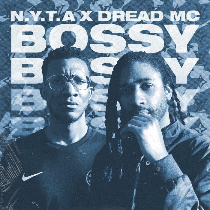 NYTA feat DREAD MC - Bossy