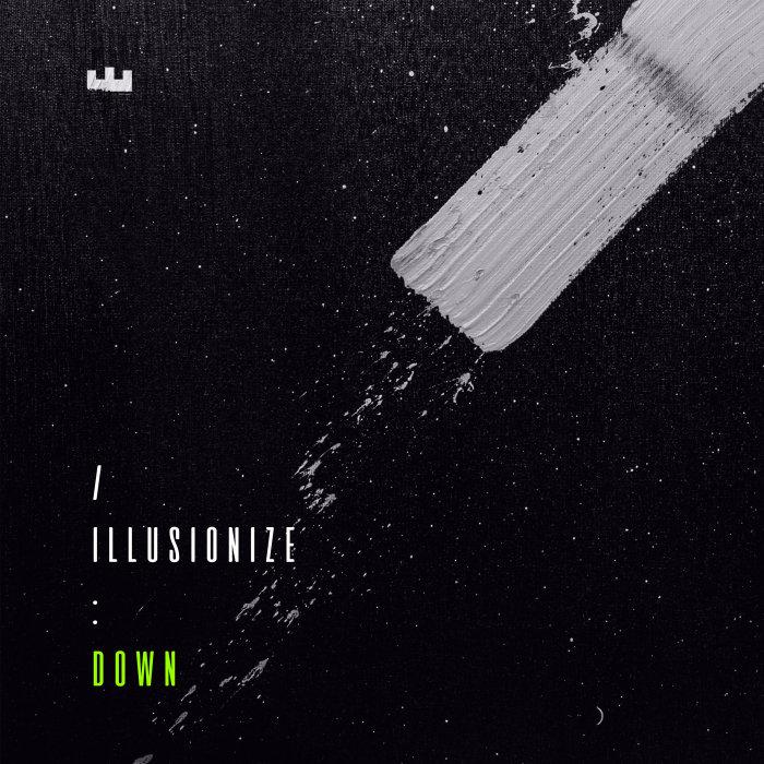 ILLUSIONIZE - Down