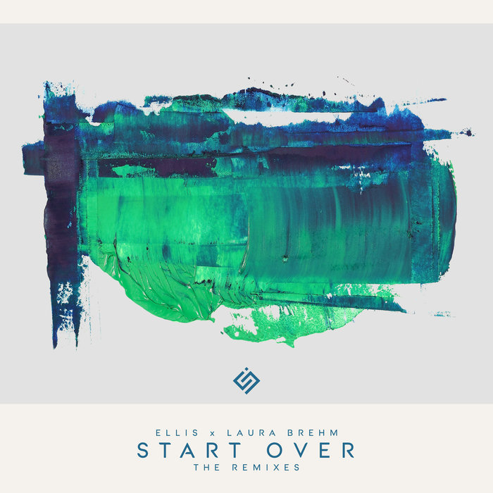 ELLIS & LAURA BREHM - Start Over (The Remixes)