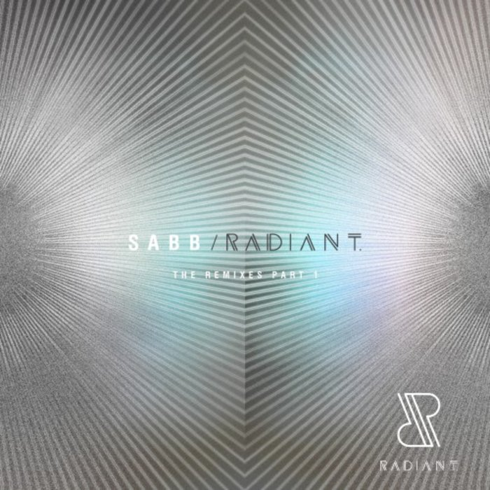 SABB - RADIANT (The Remixes Part 1)