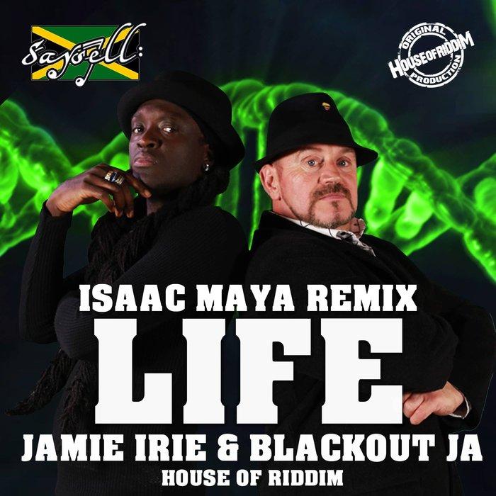 JAMIE IRIE & BLACKOUT JA - Life Remixs
