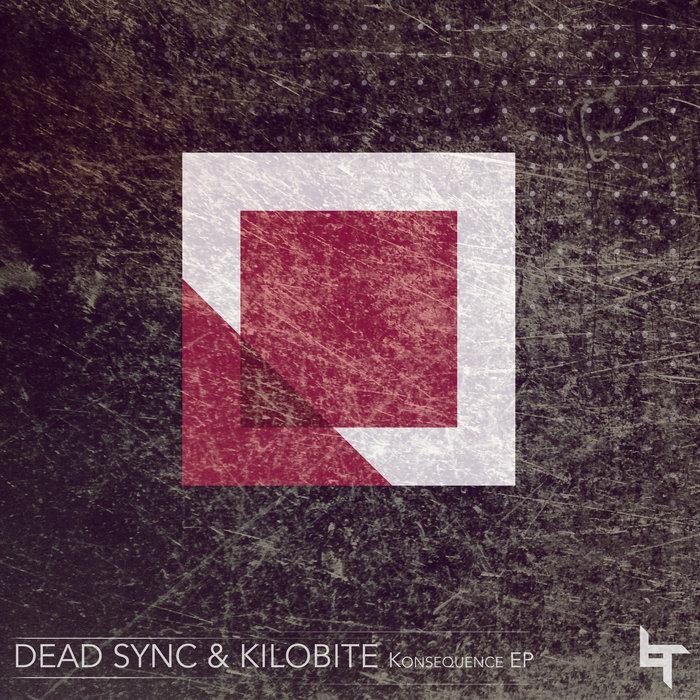 DEAD SYNC & KILOBITE - Konsequence